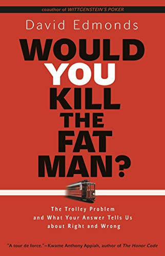 9780691165639: Would You Kill The Fat Man? - The trolley Problem and What Your Answer Tells Us About Right and Wrong