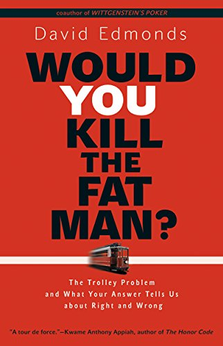 9780691165639: Would You Kill the Fat Man?: The Trolley Problem and What Your Answer Tells Us about Right and Wrong