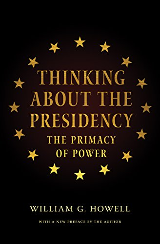 9780691165684: Thinking About the Presidency: The Primacy of Power