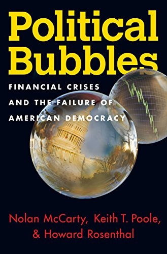 9780691165721: Political Bubbles: Financial Crises and the Failure of American Democracy