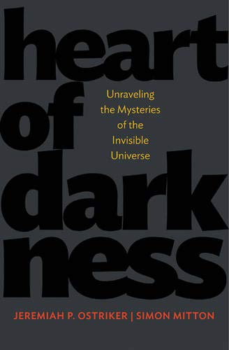 9780691165776: Heart of Darkness: Unraveling the Mysteries of the Invisible Universe (Science Essentials)