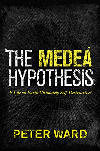9780691165806: The Medea Hypothesis: Is Life on Earth Ultimately Self-Destructive?