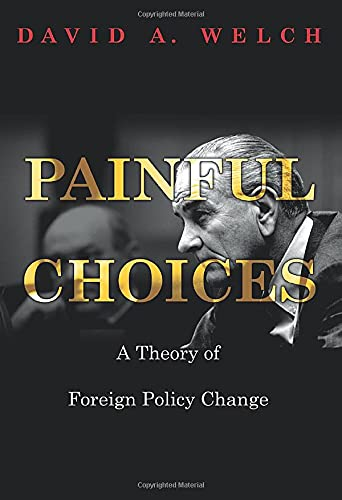 9780691165943: Painful Changes - A Theory of Foreign Policy Change