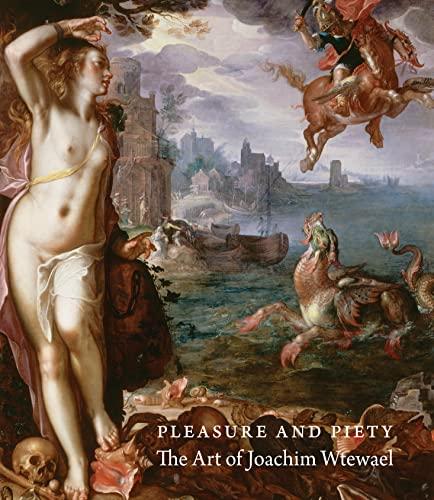 9780691166063: Pleasure and Piety: The Art of Joachim Wtewael