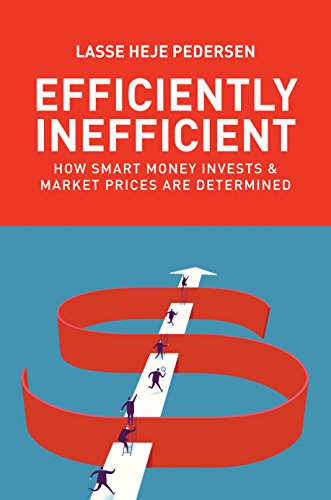 9780691166193: Efficiently Inefficient: How Smart Money Invests and Market Prices Are Determined