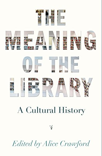 9780691166391: The Meaning of the Library: A Cultural History
