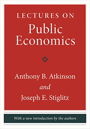 Lectures on Public Economics: Atkinson, Anthony B., Stiglitz, Joseph E.