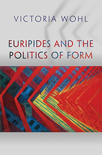 9780691166506: Euripides and the Politics of Form (Martin Classical Lectures)