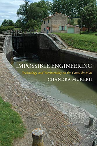 9780691166650: Impossible Engineering: Technology and Territoriality on the Canal du Midi (Princeton Studies in Cultural Sociology)