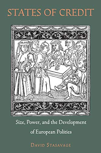 9780691166735: States of Credit: Size, Power, and the Development of European Polities (The Princeton Economic History of the Western World)