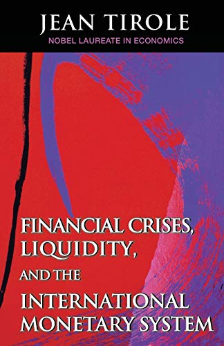 9780691167046: Financial Crises, Liquidity, and the International Monetary System