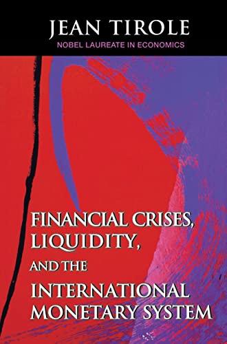 9780691167046: Financial Crises, Liquidity & the International Monetary Systems