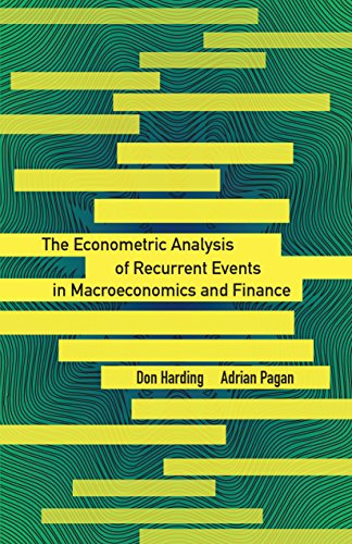 9780691167084: The Econometric Analysis of Recurrent Events in Macroeconomics and Finance (The Econometric and Tinbergen Institutes Lectures)
