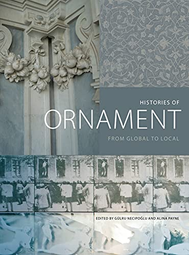 9780691167282: Histories of Ornament: From Global to Local