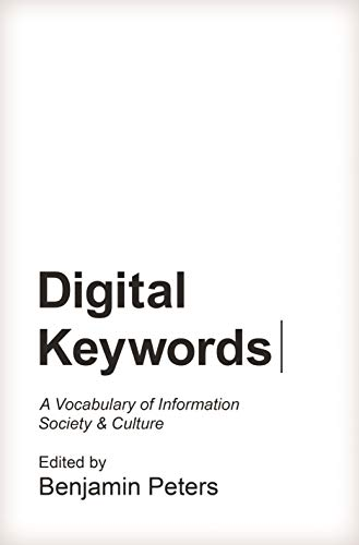 9780691167336: Digital Keywords: A Vocabulary of Information Society and Culture (Princeton Studies in Culture and Technology)