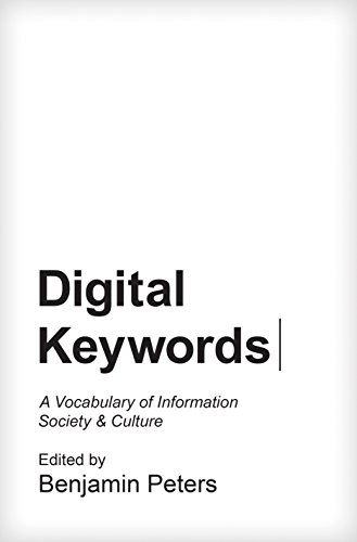9780691167343: Digital Keywords: A Vocabulary of Information Society and Culture (Princeton Studies in Culture and Technology)