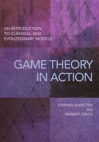 9780691167657: Game Theory in Action: An Introduction to Classical and Evolutionary Models