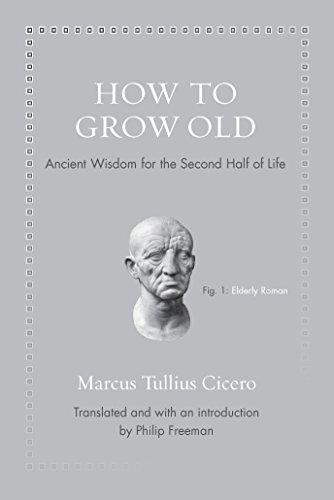 9780691167701: How to Grow Old: Ancient Wisdom for the Second Half of Life (Ancient Wisdom for Modern Readers)