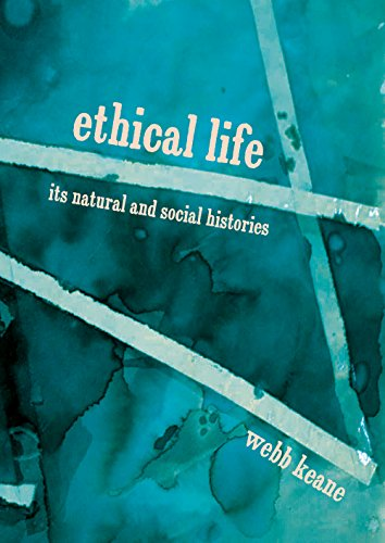 9780691167732: Ethical Life: Its Natural and Social Histories