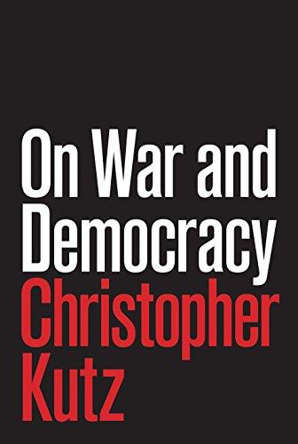 On War and Democracy: Kutz, Christopher