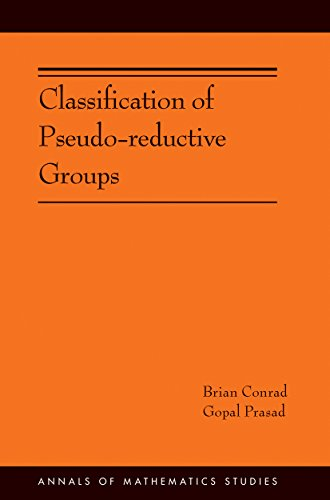 9780691167930: Classification of Pseudo-reductive Groups (AM-191) (Annals of Mathematics Studies)