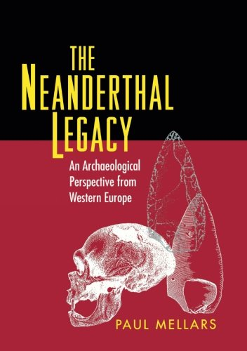 9780691167985: The Neanderthal Legacy: An Archaeological Perspective from Western Europe