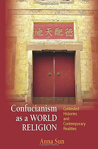 9780691168111: Confucianism as a World Religion: Contested Histories and Contemporary Realities