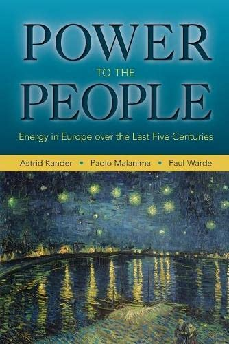 9780691168227: Power to the People: Energy in Europe over the Last Five Centuries (The Princeton Economic History of the Western World)