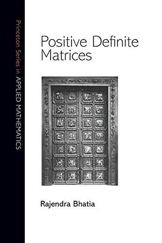 9780691168258: Positive Definite Matrices (Princeton Series in Applied Mathematics)