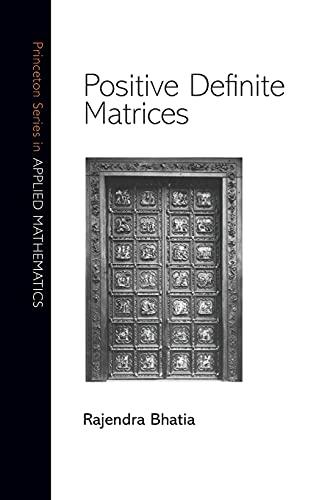 9780691168258: Positive Definite Matrices (Princeton Series in Applied Mathematics)