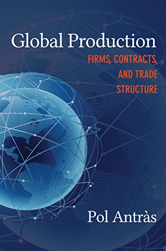 9780691168272: Global Production: Firms, Contracts, and Trade Structure