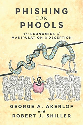 9780691168319: Phishing for Phools: The Economics of Manipulation and Deception