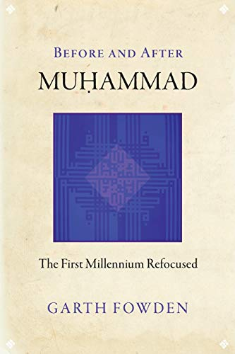 9780691168401: Before and After Muhammad - The First Millennium Refocused