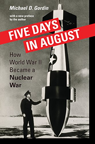9780691168432: Five Days in August: How World War II Became a Nuclear War