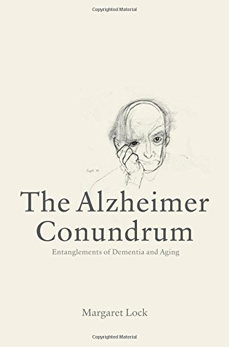 9780691168470: The Alzheimer Conundrum - Entanglements of Dementia and Aging