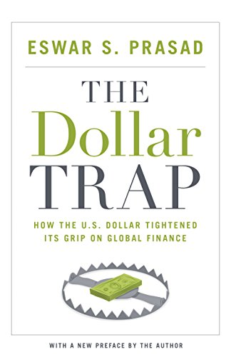 9780691168524: The Dollar Trap: How the U.S. Dollar Tightened Its Grip on Global Finance