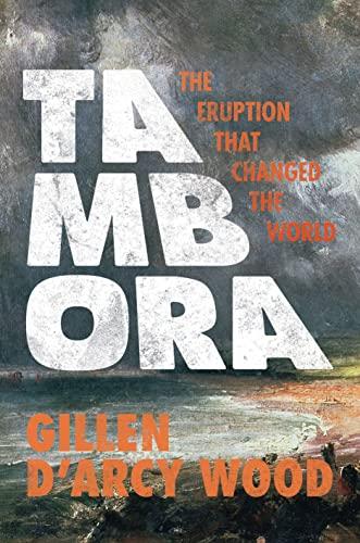 9780691168623: Tambora: The Eruption That Changed the World