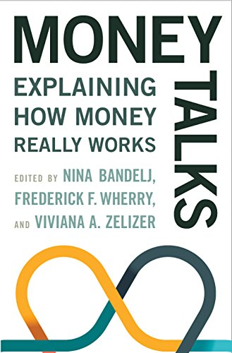 Money Talks: Explaining How Money Really Works: Nina Bandelj