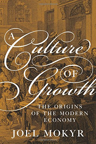 9780691168883: A Culture of Growth: The Origins of the Modern Economy