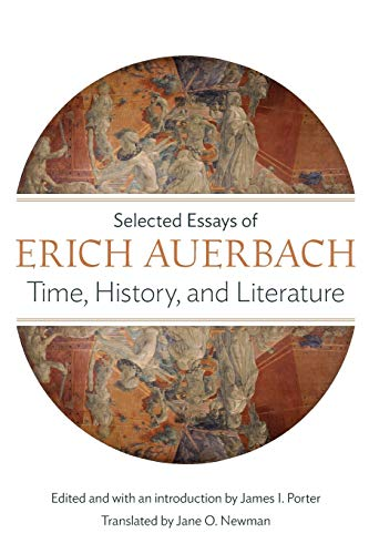 9780691169071: Time, History, and Literature: Selected Essays of Erich Auerbach