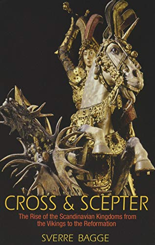 9780691169088: Cross and Scepter: The Rise of the Scandinavian Kingdoms from the Vikings to the Reformation