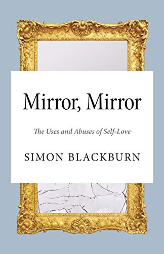 9780691169118: Mirror, Mirror: The Uses and Abuses of Self-Love