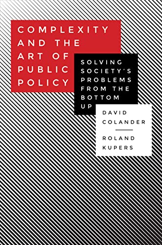 9780691169132: Complexity and the Art of Public Policy: Solving Society's Problems from the Bottom Up