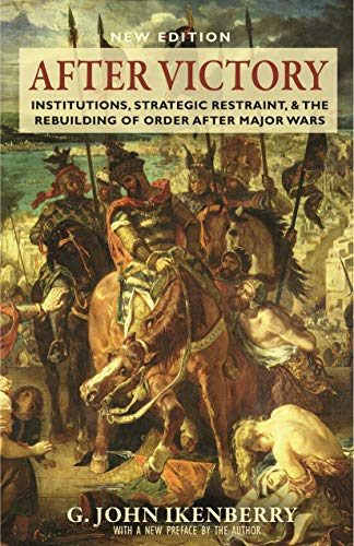 9780691169217: After Victory: Institutions, Strategic Restraint, and the Rebuilding of Order after Major Wars, New Edition - New Edition (Princeton Studies in International History and Politics)