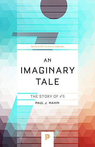 9780691169248: An Imaginary Tale: The Story of √-1 (Princeton Science Library)