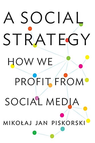 9780691169262: A Social Strategy - How We Profit from Social Media