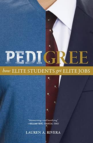 9780691169279: Pedigree: How Elite Students Get Elite Jobs