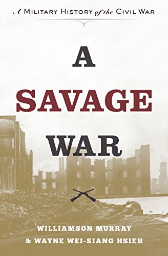 A Savage War: A Military History of the Civil War (Hardcover): Williamson Murray