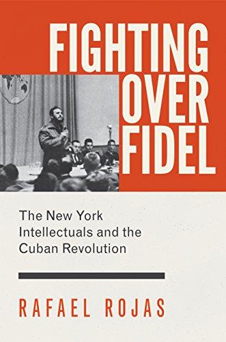 Fighting Over Fidel: Rafael Rojas, Carl Good