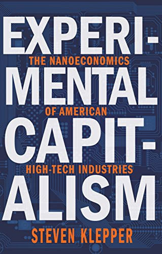 9780691169620: Experimental Capitalism: The Nanoeconomics of American High-Tech Industries (The Kauffman Foundation Series on Innovation and Entrepreneurship)